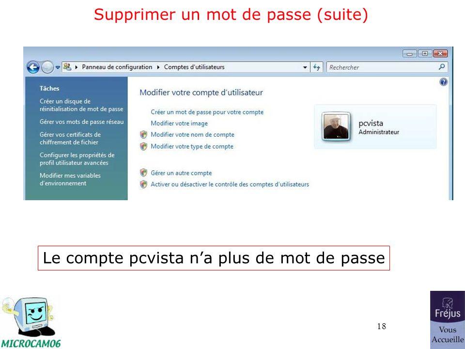 18 Supprimer un mot de passe (suite) Le compte pcvista na plus de mot de passe