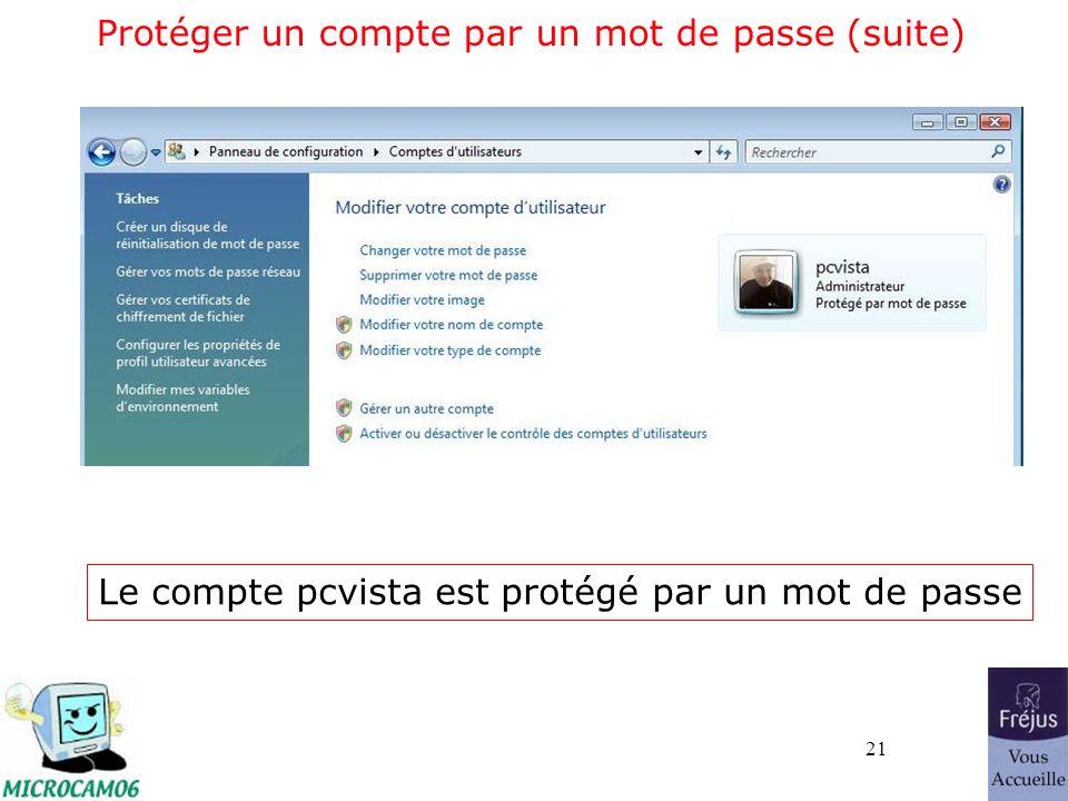 21 Protéger un compte par un mot de passe (suite) Le compte pcvista est protégé par un mot de passe
