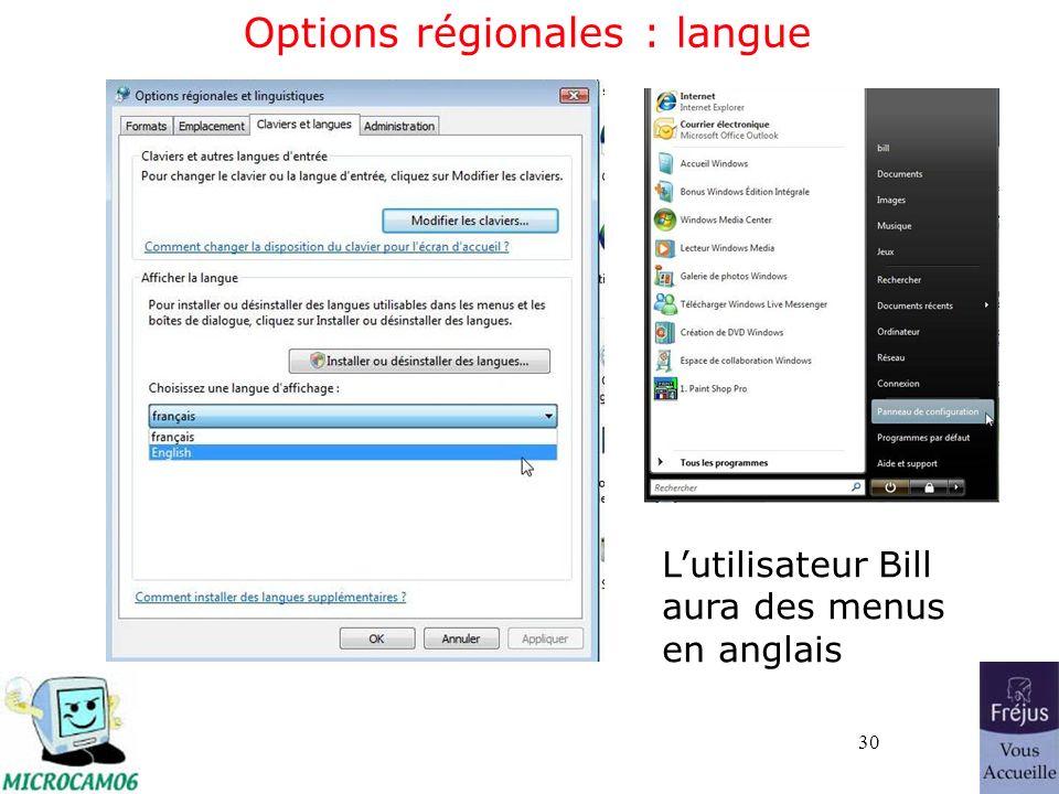 30 Options régionales : langue Lutilisateur Bill aura des menus en anglais