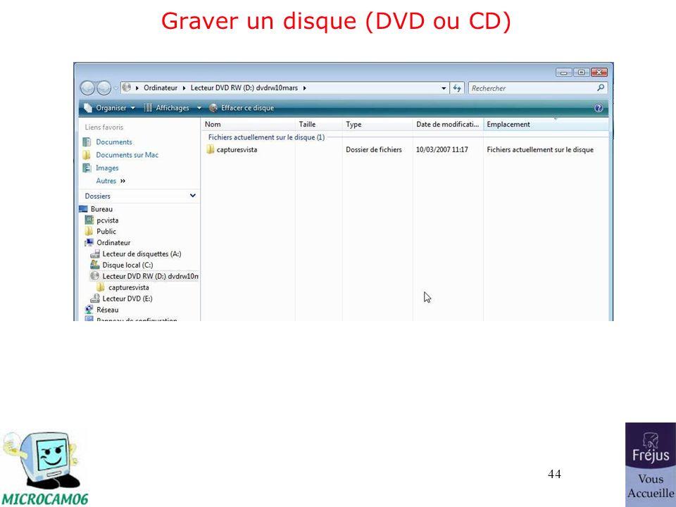 44 Graver un disque (DVD ou CD)