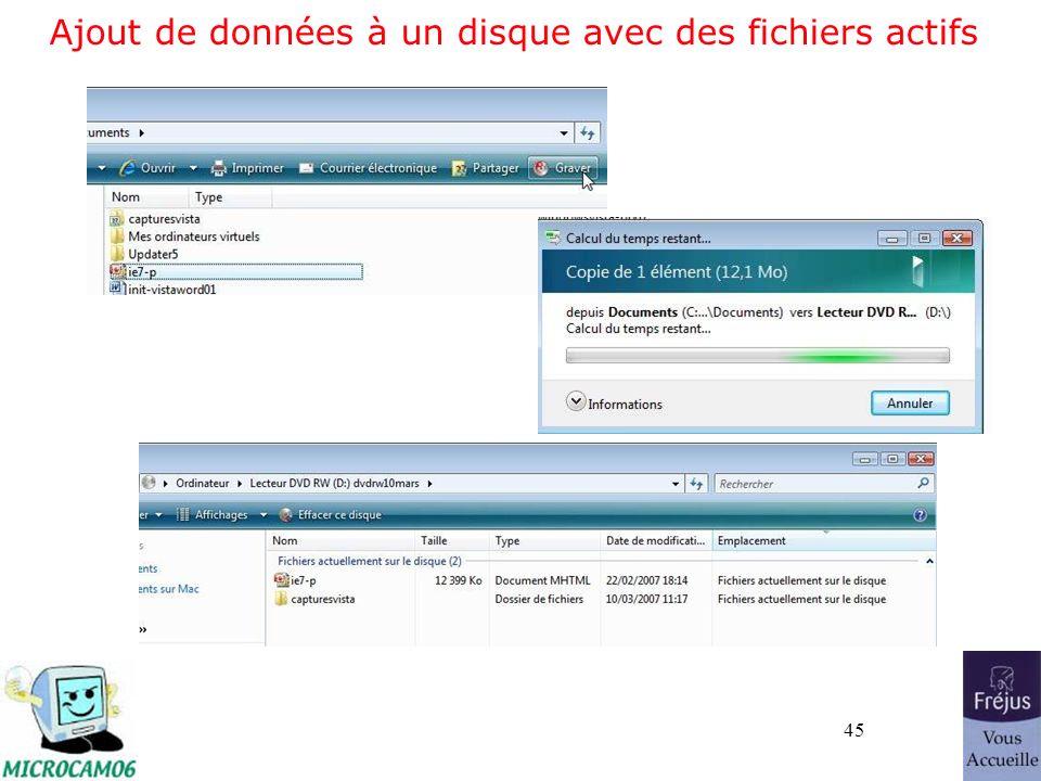 45 Ajout de données à un disque avec des fichiers actifs