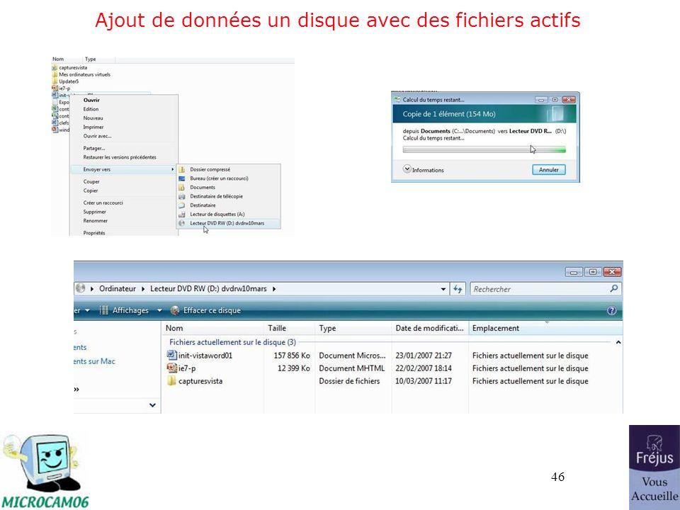 46 Ajout de données un disque avec des fichiers actifs