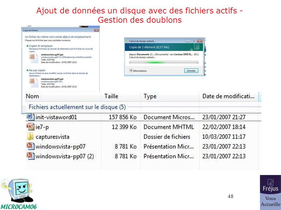 48 Ajout de données un disque avec des fichiers actifs - Gestion des doublons