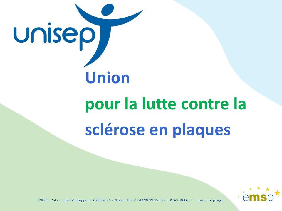 UNISEP - 14 rue Jules Vanzuppe - 94 200 Ivry Sur Seine - Tel : 01 43 90 39 35 - Fax : 01 43 90 14 51 - www.unisep.org Pour fédérer recherche et aide aux patients & communiquer dune seule voix auprès du grand public, des médias et des pouvoirs publics