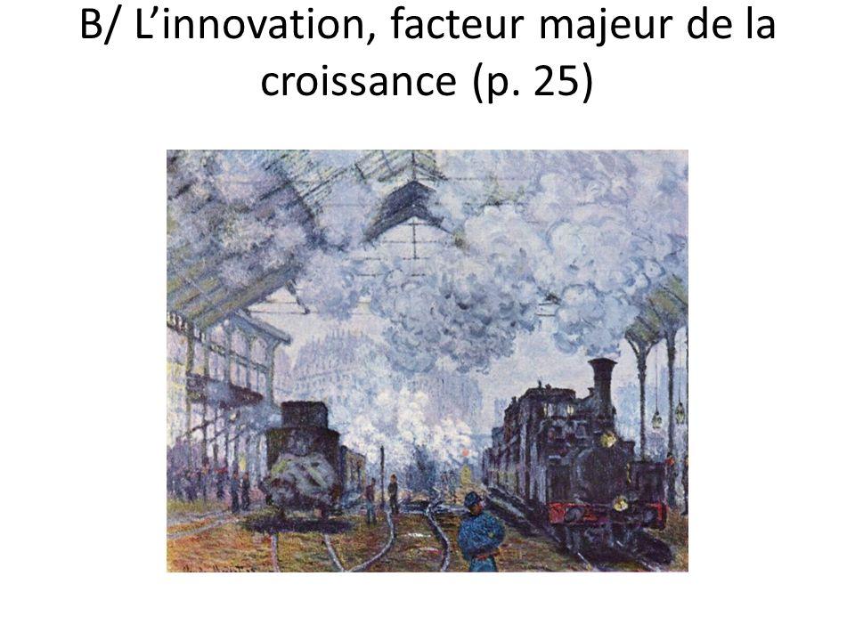 B/ Linnovation, facteur majeur de la croissance (p. 25)