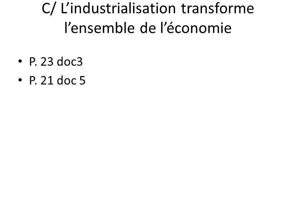 C/ Lindustrialisation transforme lensemble de léconomie P. 23 doc3 P. 21 doc 5