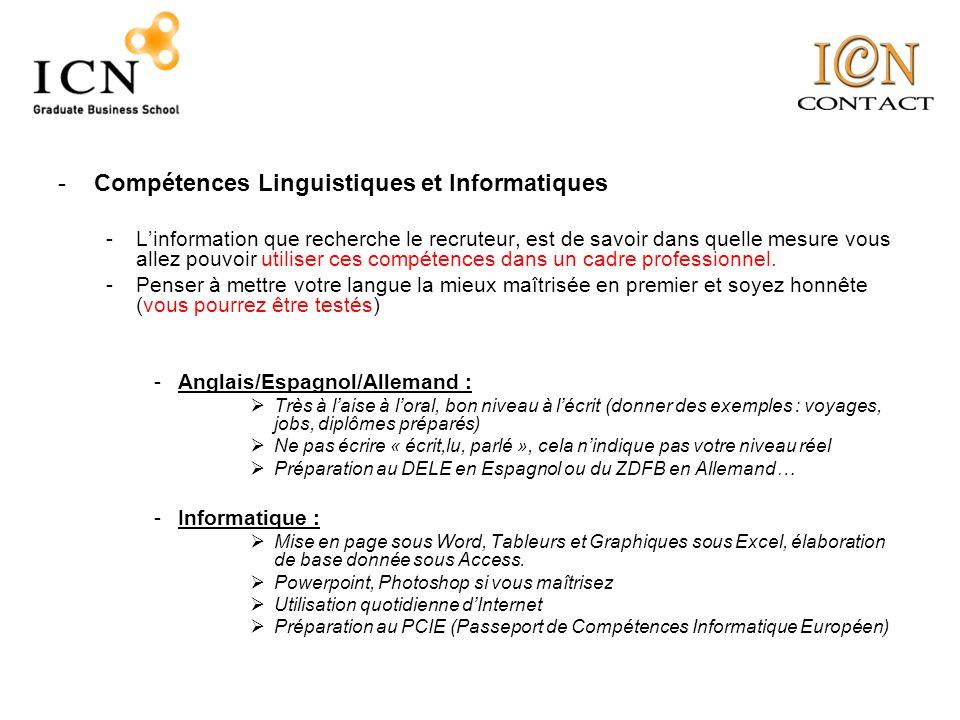 -Compétences Linguistiques et Informatiques -Linformation que recherche le recruteur, est de savoir dans quelle mesure vous allez pouvoir utiliser ces