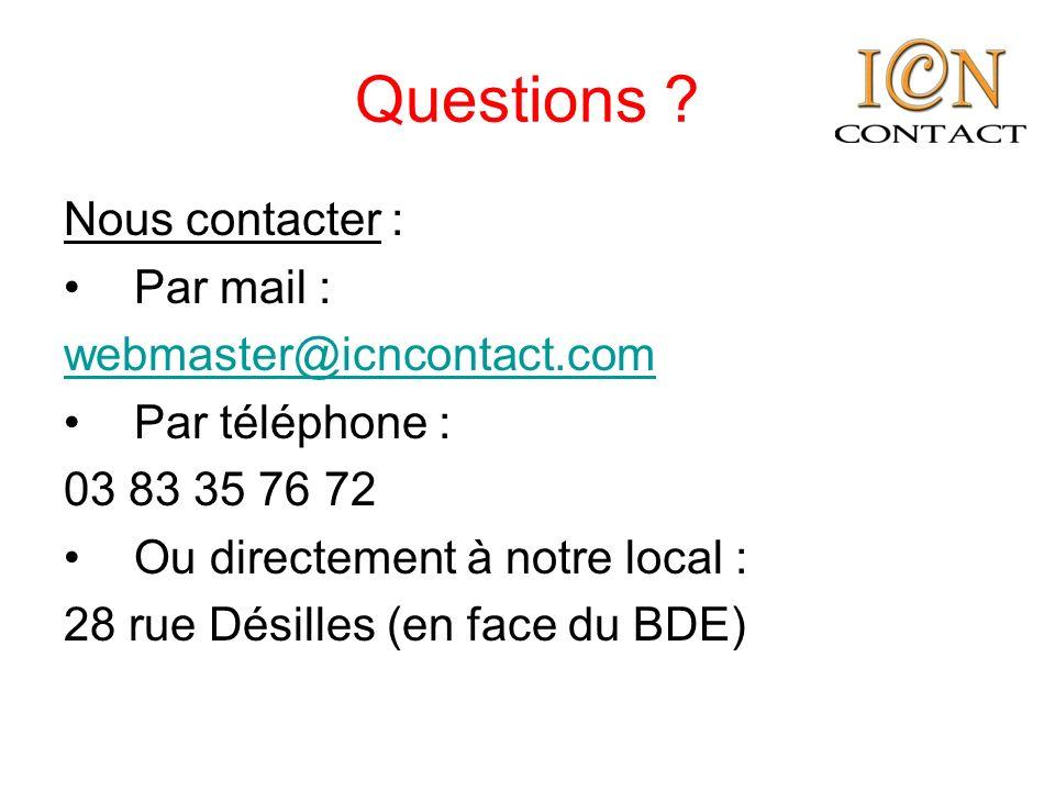 Questions ? Nous contacter : Par mail : webmaster@icncontact.com Par téléphone : 03 83 35 76 72 Ou directement à notre local : 28 rue Désilles (en fac