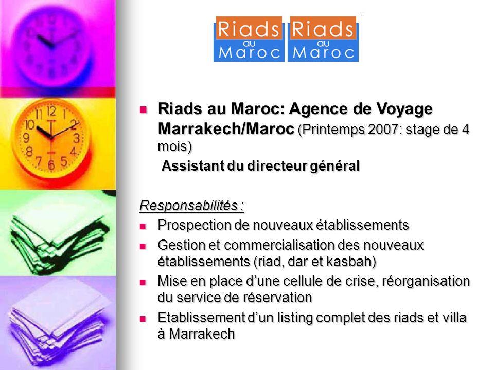 Riads au Maroc: Agence de Voyage Marrakech/Maroc (Printemps 2007: stage de 4 mois) Riads au Maroc: Agence de Voyage Marrakech/Maroc (Printemps 2007: s