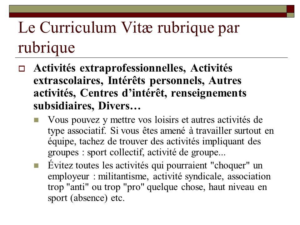 Le Curriculum Vitæ rubrique par rubrique Activités extraprofessionnelles, Activités extrascolaires, Intérêts personnels, Autres activités, Centres din