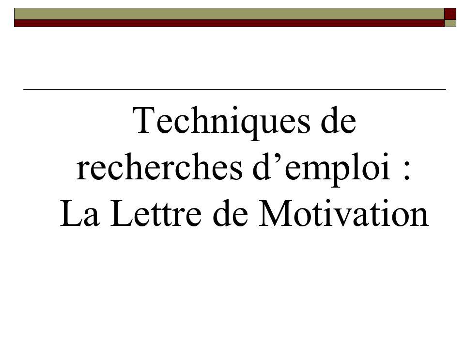 Techniques de recherches demploi : La Lettre de Motivation
