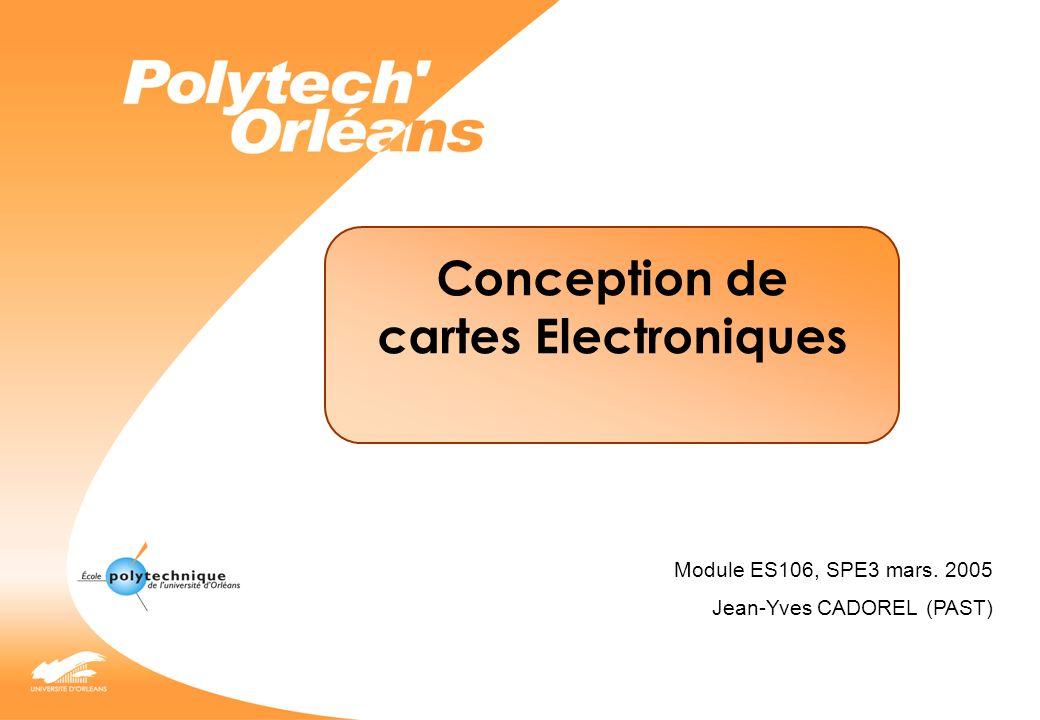 2 JY CADOREL 2005 Conception dun minuteur pour camions frigorifiques Contraintes mécaniques et thermiques (encombrement, résistance au choc, gamme température, humidité…) Respect des performances (choix convertisseurs, amplis, µcontrôleur, DSP, FPGA…) Respect des coûts de fabrication (Le choix composant idéal peut être beaucoup trop cher!!!, attention aux quantités…) Technologies mises en œuvre (Types de composants, type de circuits imprimés…) Normes à respecter (CEM, basse tension, ATEX, Radio…)