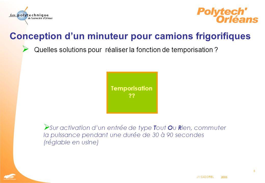 7 JY CADOREL 2005 Conception dun minuteur pour camions frigorifiques 2 types de solutions : temporisation analogique ou numérique.