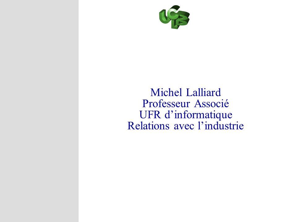 Michel Lalliard Professeur Associé UFR dinformatique Relations avec lindustrie