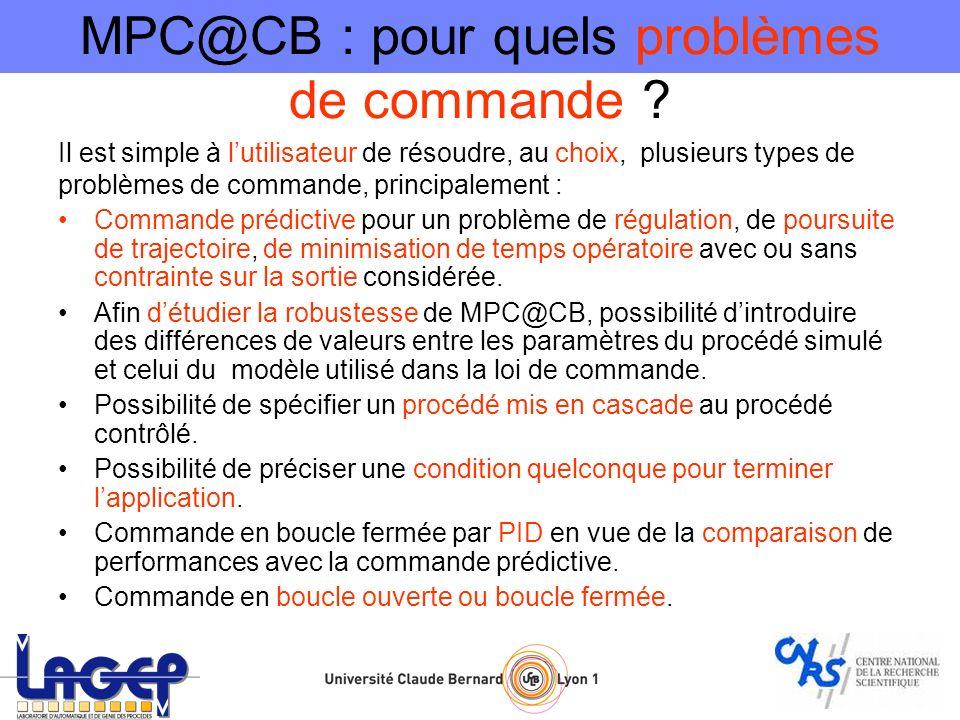 MPC@CB : pour quels problèmes de commande ? Il est simple à lutilisateur de résoudre, au choix, plusieurs types de problèmes de commande, principaleme