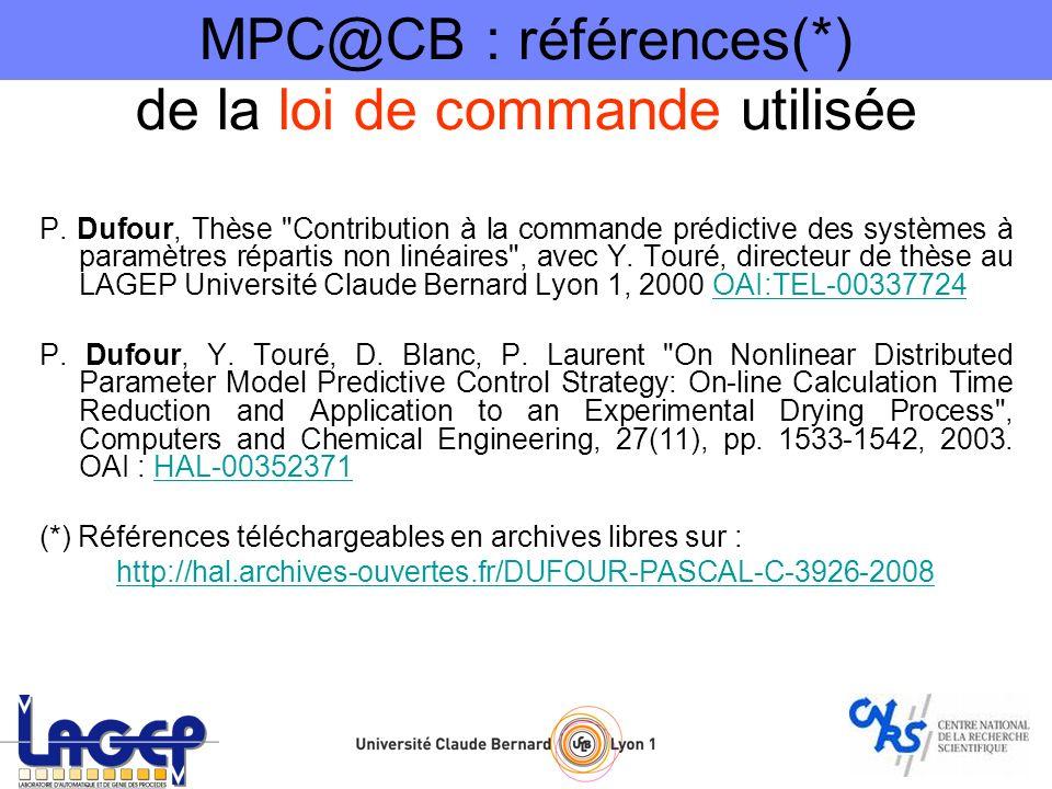 MPC@CB : références(*) de la loi de commande utilisée P. Dufour, Thèse