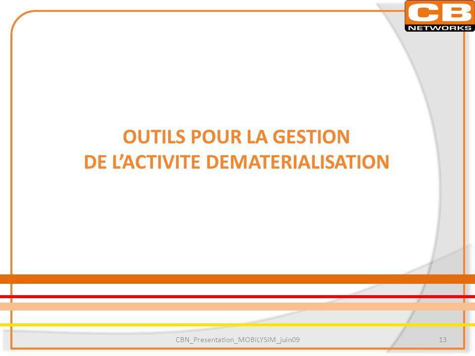 OUTILS POUR LA GESTION DE LACTIVITE DEMATERIALISATION CBN_Presentation_MOBILYSIM_juin0913