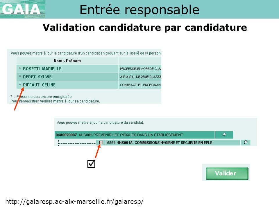 Validation candidature par candidature Entrée responsable http://gaiaresp.ac-aix-marseille.fr/gaiaresp/