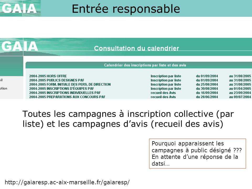 Entrée responsable http://gaiaresp.ac-aix-marseille.fr/gaiaresp/ Toutes les campagnes à inscription collective (par liste) et les campagnes davis (rec