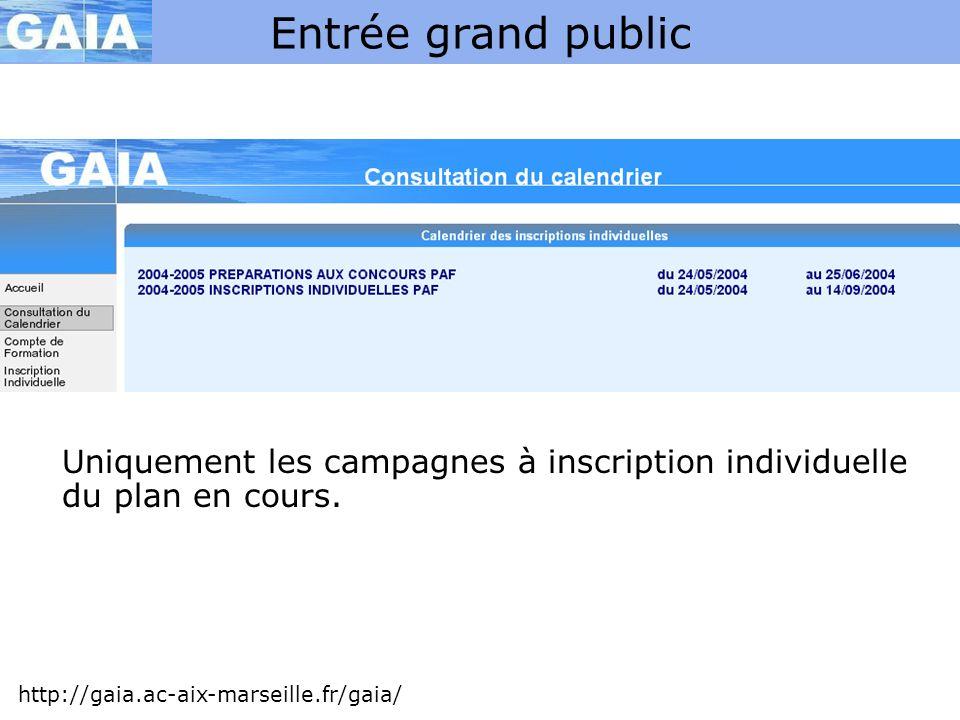 Entrée grand public http://gaia.ac-aix-marseille.fr/gaia/ Uniquement les campagnes à inscription individuelle du plan en cours.