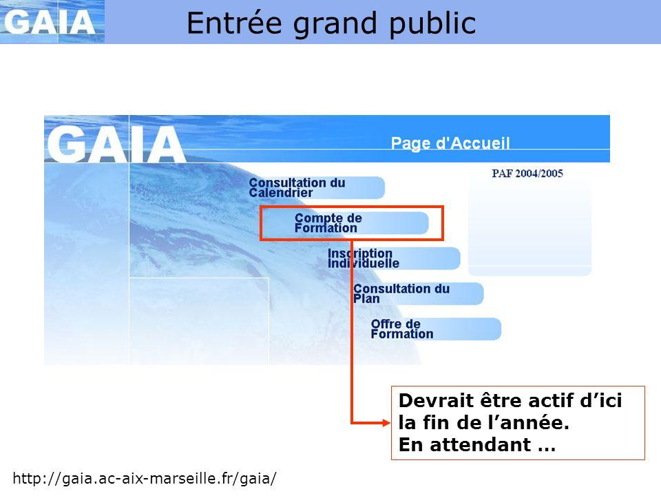 Entrée grand public http://gaia.ac-aix-marseille.fr/gaia/ Devrait être actif dici la fin de lannée. En attendant …