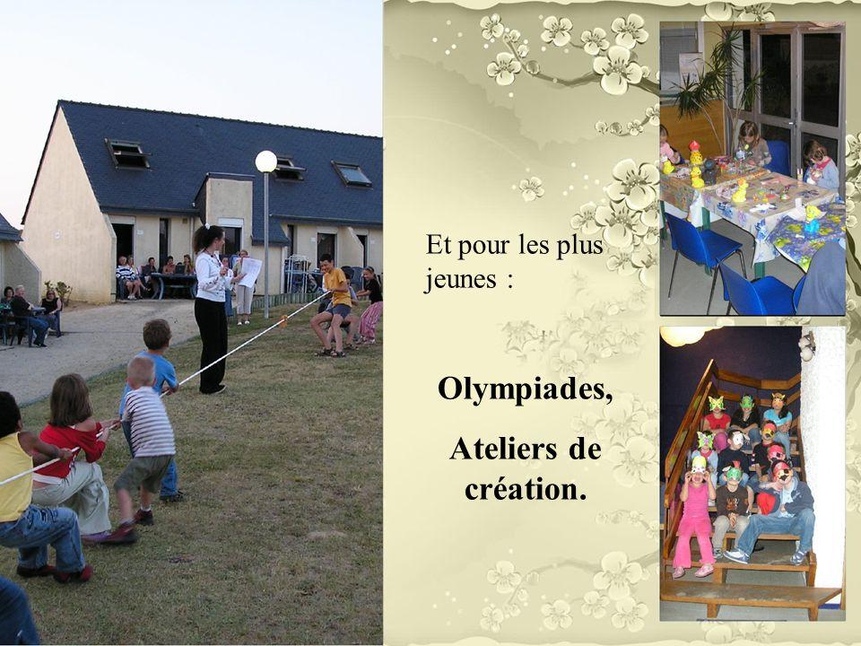 Et pour les plus jeunes : Olympiades, Ateliers de création.