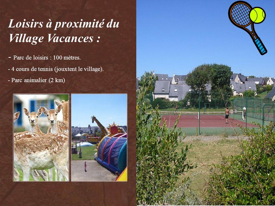 Loisirs à proximité du Village Vacances : - Parc de loisirs : 100 mètres. - 4 cours de tennis (jouxtent le village). - Parc animalier (2 km)
