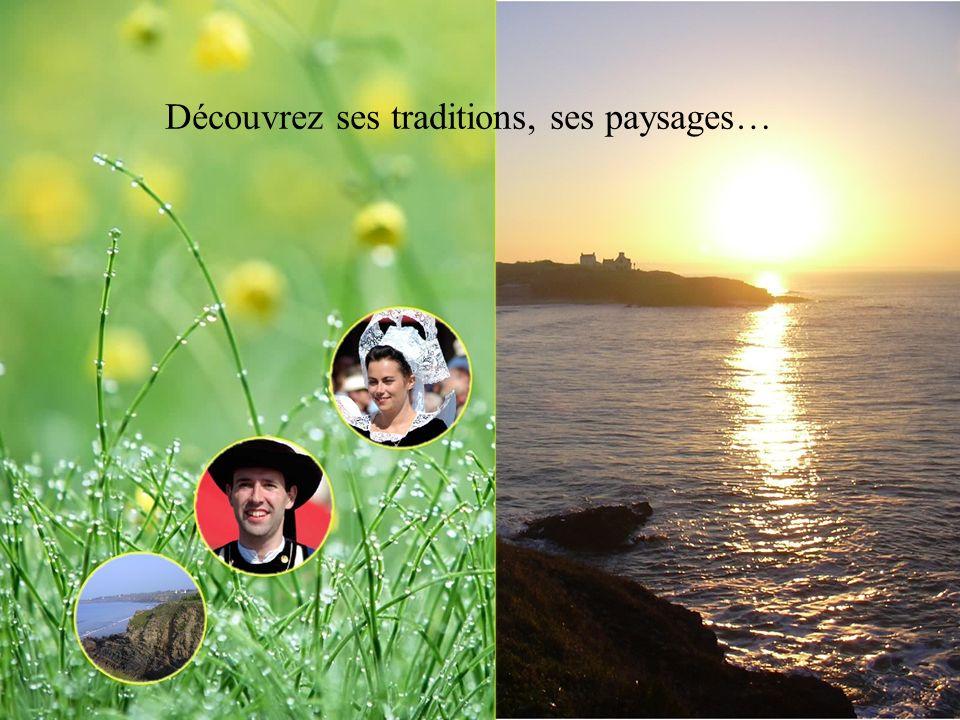 Découvrez ses traditions, ses paysages…