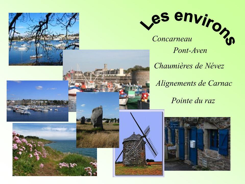 Concarneau Pont-Aven Chaumières de Névez Alignements de Carnac Pointe du raz