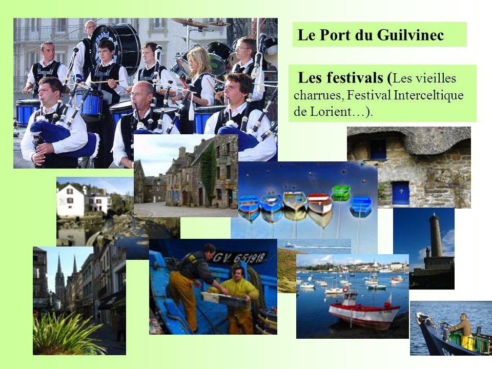 Les festivals ( Les vieilles charrues, Festival Interceltique de Lorient…). Le Port du Guilvinec