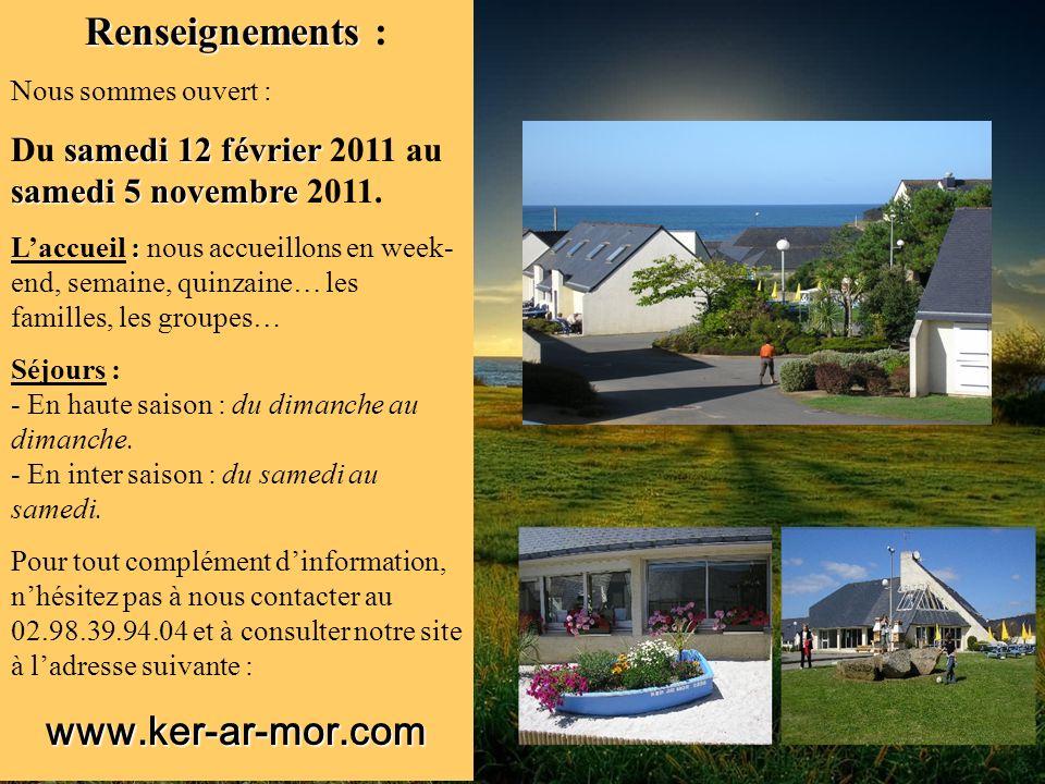 Renseignements Renseignements : Nous sommes ouvert : samedi 12 février samedi 5 novembre Du samedi 12 février 2011 au samedi 5 novembre 2011. : Laccue