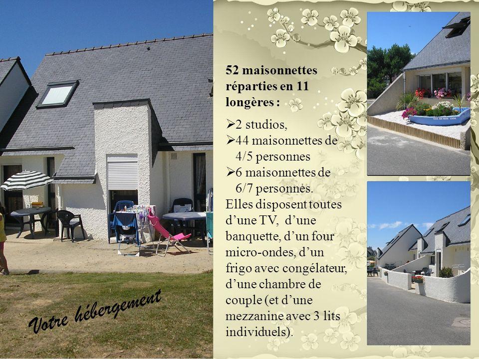 52 maisonnettes réparties en 11 longères : 2 studios, 44 maisonnettes de 4/5 personnes 6 maisonnettes de 6/7 personnes. Elles disposent toutes dune TV