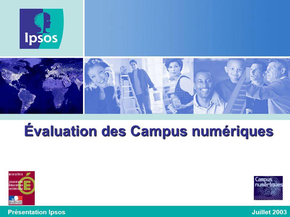 Évaluation des Campus numériques Présentation Ipsos Juillet 2003