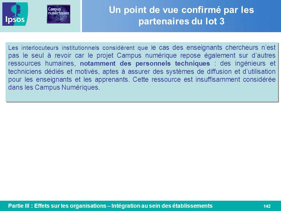 142 Un point de vue confirmé par les partenaires du lot 3 Partie III : Effets sur les organisations – Intégration au sein des établissements Les inter