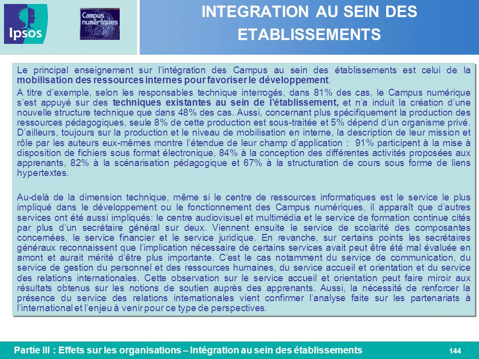 144 INTEGRATION AU SEIN DES ETABLISSEMENTS Le principal enseignement sur lintégration des Campus au sein des établissements est celui de la mobilisati
