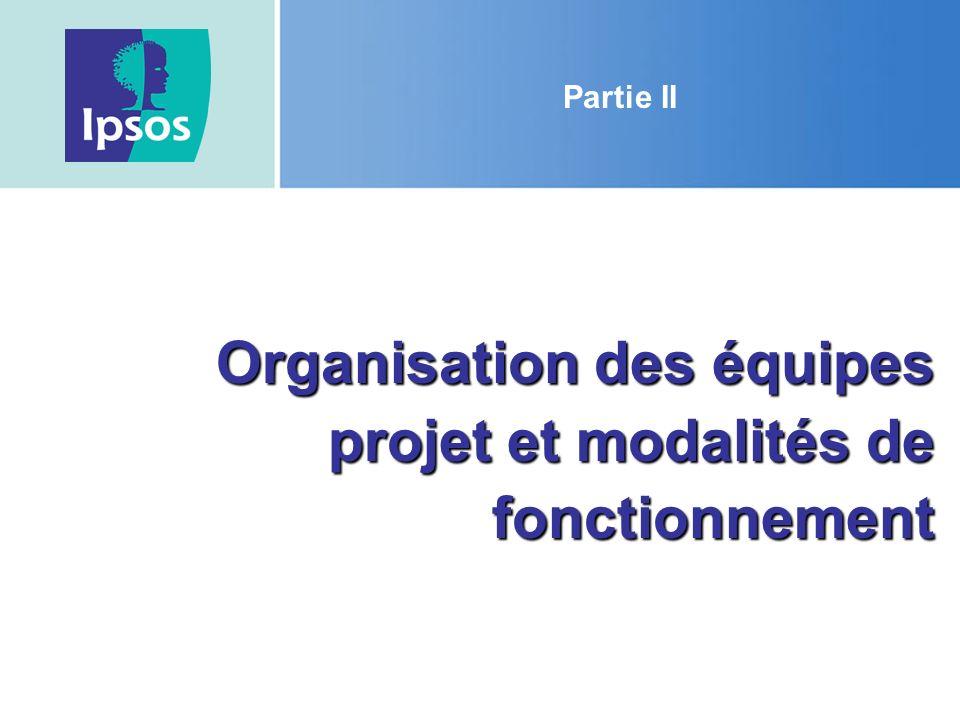Partie II Organisation des équipes projet et modalités de fonctionnement