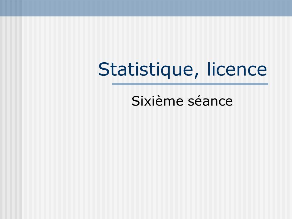 Statistique, licence Sixième séance