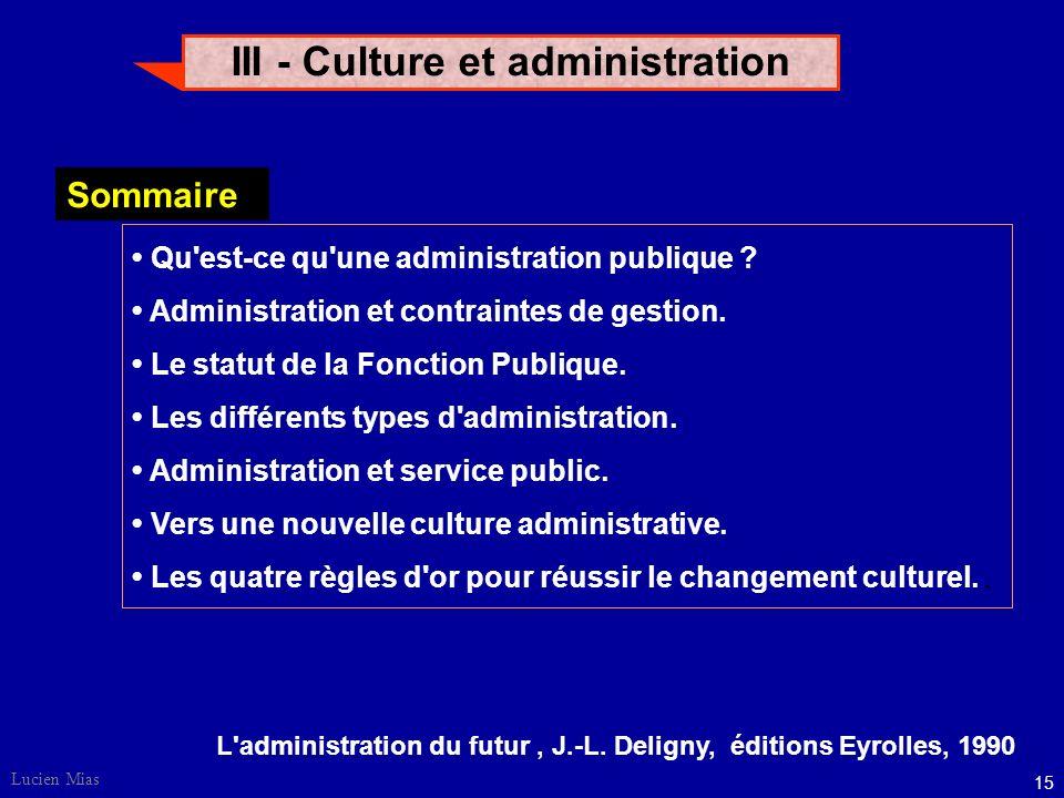 14 Lucien Mias La culture VISIONNAIRE Davantage tournée vers le futur, elle est en quête permanente d'idées et d'inventions pour créer du développemen