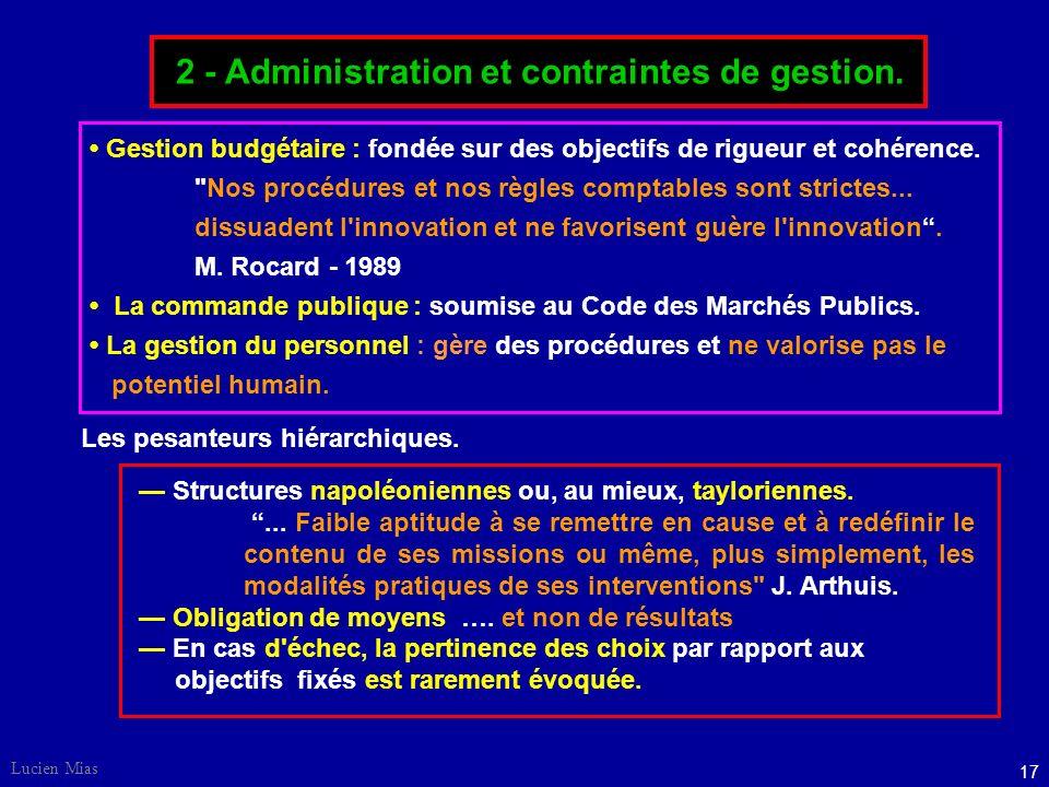 16 Lucien Mias 1 - Qu'est-ce qu'une ADMINISTRATION PUBLIQUE ? III - Culture et administration Une ADMINISTRATION PUBLIQUE est une organisation chargée