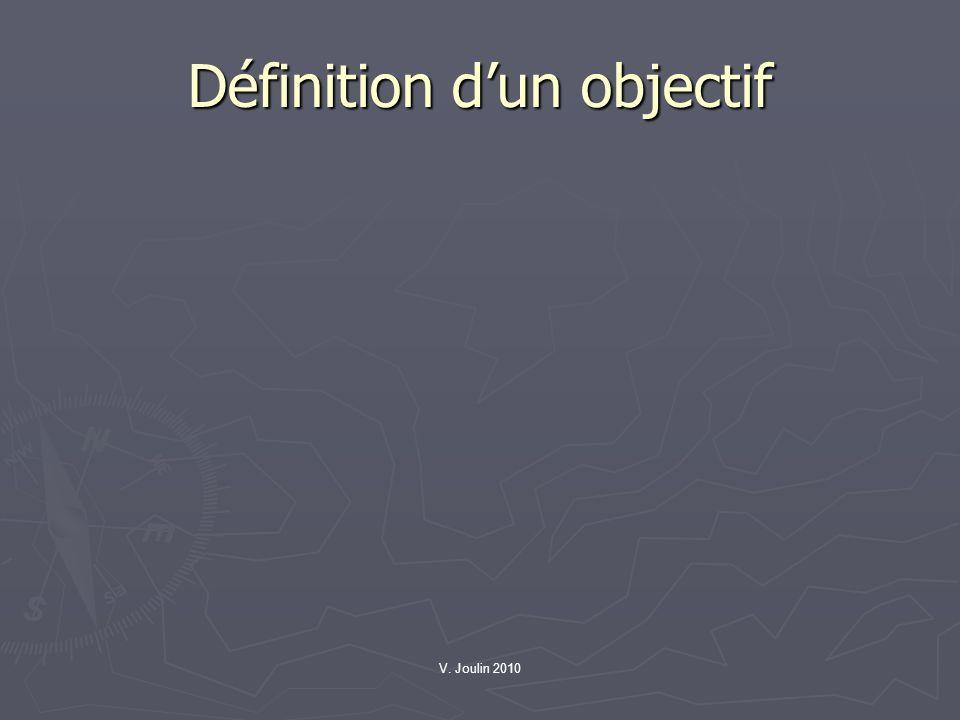 V. Joulin 2010 Définition dun objectif