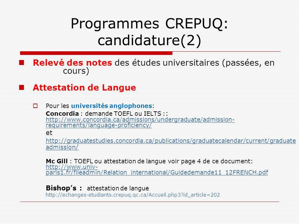 Programmes CREPUQ: candidature(2) Relevé des notes des études universitaires (passées, en cours) Attestation de Langue Pour les universités anglophone