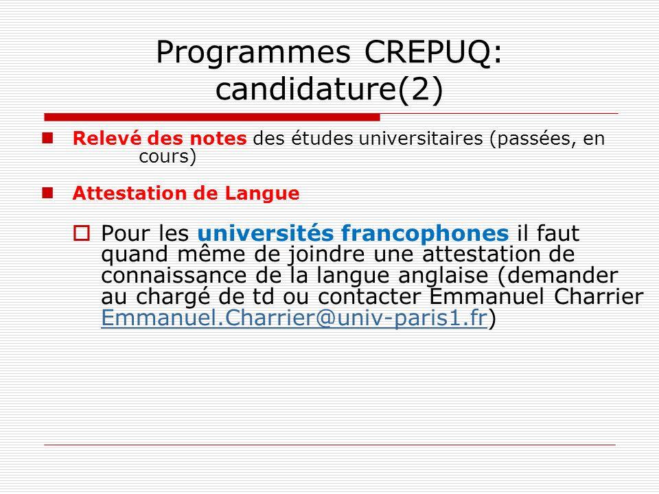 Programmes CREPUQ: candidature(2) Relevé des notes des études universitaires (passées, en cours) Attestation de Langue Pour les universités francophon