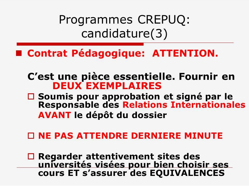 Programmes CREPUQ: candidature(3) Contrat Pédagogique: ATTENTION. Cest une pièce essentielle. Fournir en DEUX EXEMPLAIRES Soumis pour approbation et s