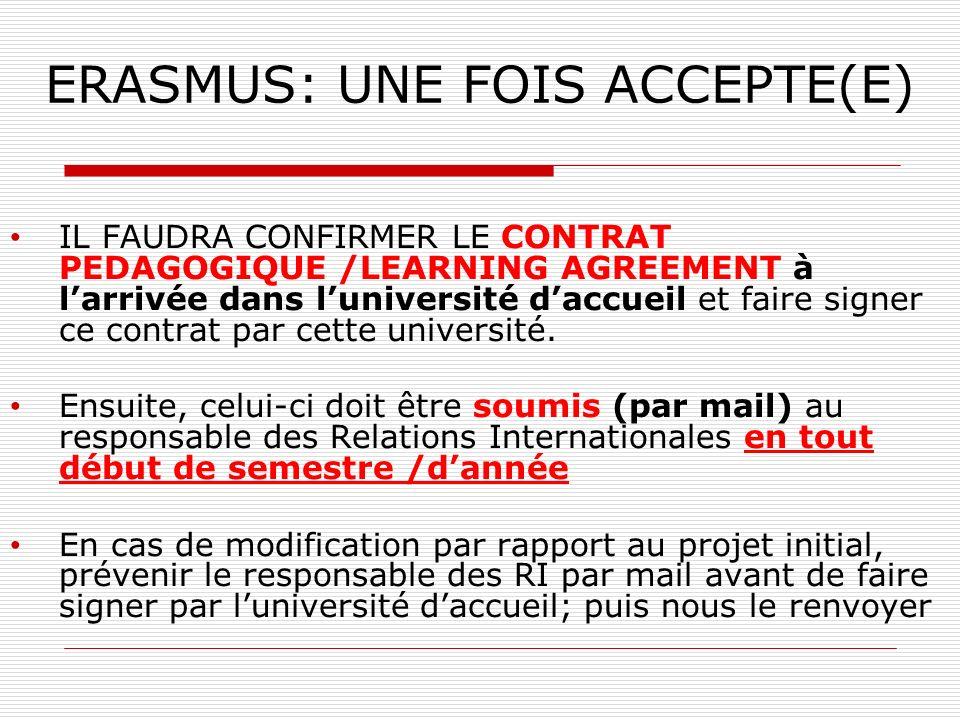 ERASMUS: UNE FOIS ACCEPTE(E) IL FAUDRA CONFIRMER LE CONTRAT PEDAGOGIQUE /LEARNING AGREEMENT à larrivée dans luniversité daccueil et faire signer ce co