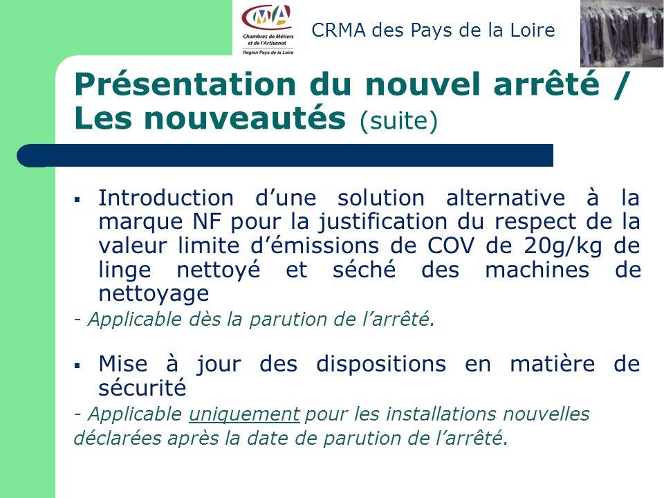 Présentation du nouvel arrêté / Les nouveautés (suite) Introduction dune solution alternative à la marque NF pour la justification du respect de la va