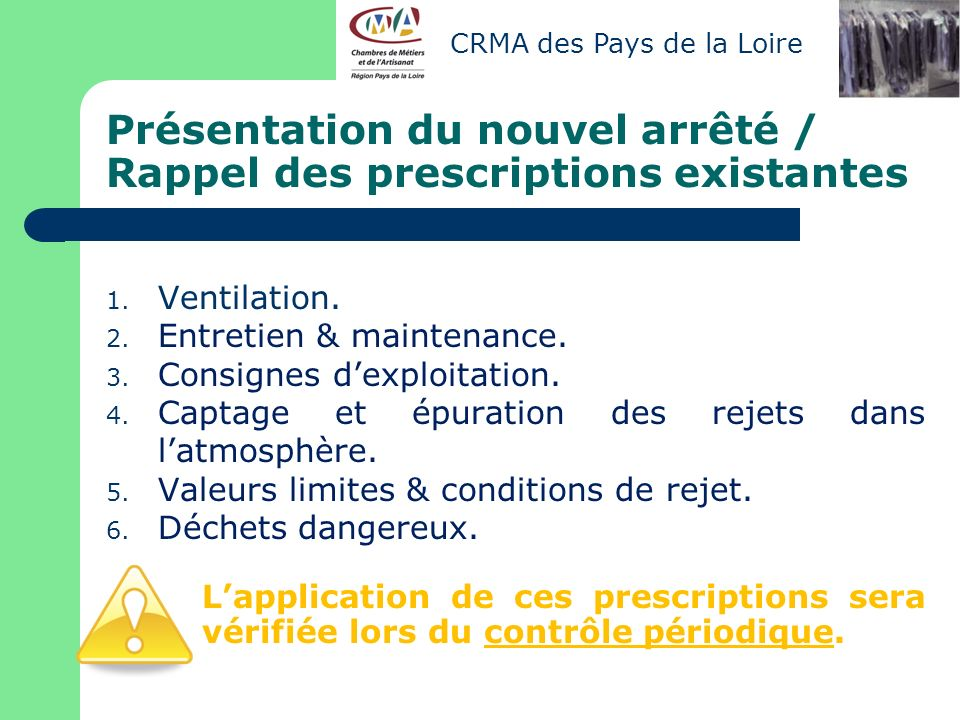Présentation du nouvel arrêté / Rappel des prescriptions existantes 1. Ventilation. 2. Entretien & maintenance. 3. Consignes dexploitation. 4. Captage