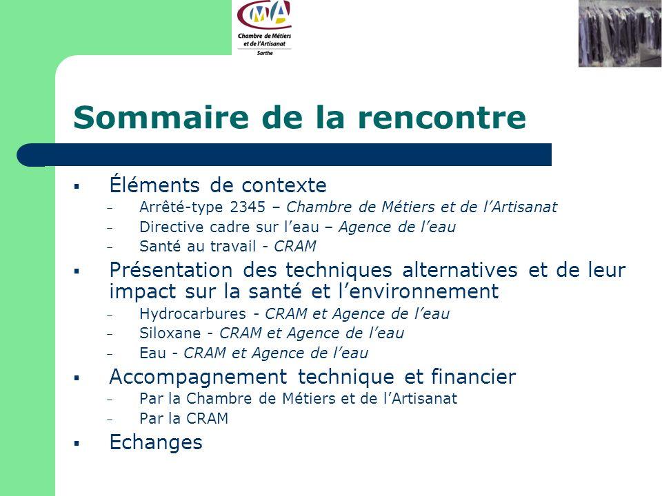 Sommaire de la rencontre Éléments de contexte – Arrêté-type 2345 – Chambre de Métiers et de lArtisanat – Directive cadre sur leau – Agence de leau – S