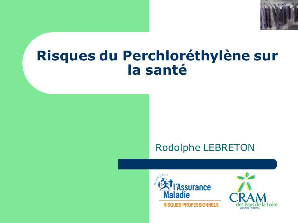 Risques du Perchloréthylène sur la santé Rodolphe LEBRETON