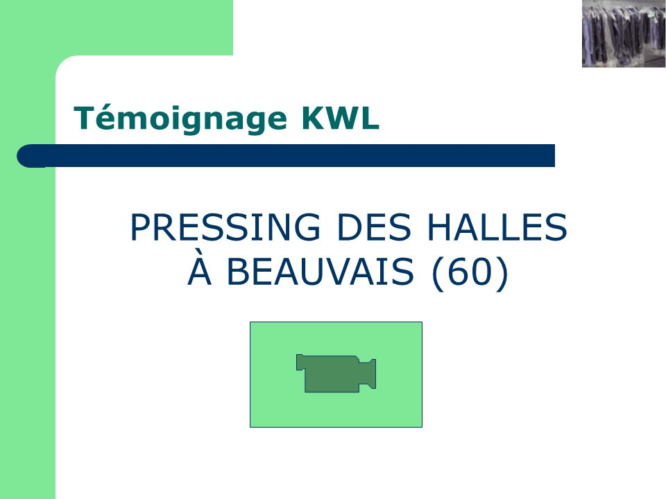 Pressing xxx à yyy PRESSING DES HALLES À BEAUVAIS (60) Témoignage KWL
