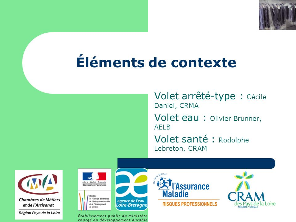 Éléments de contexte Volet arrêté-type : Cécile Daniel, CRMA Volet eau : Olivier Brunner, AELB Volet santé : Rodolphe Lebreton, CRAM
